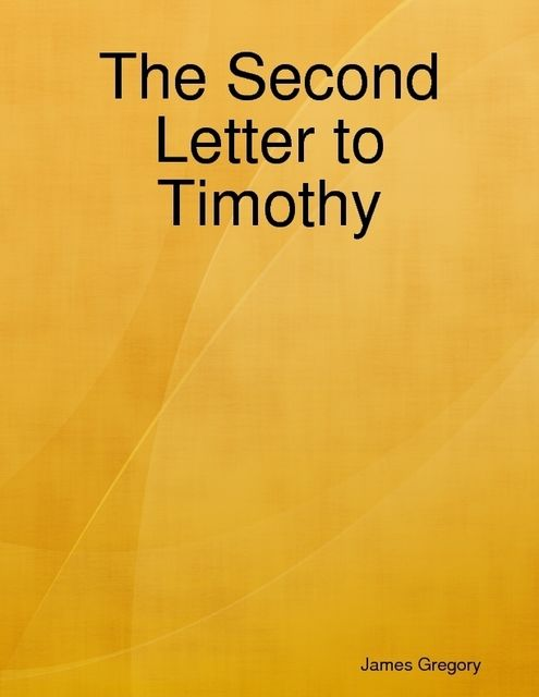 The Second Letter to Timothy, James Gregory