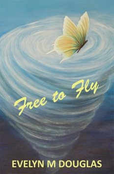 Free to Fly, Evelyn M. Douglas