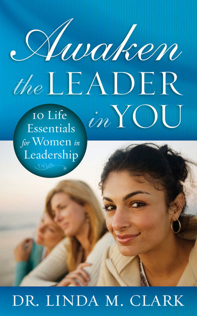 Awaken the Leader in You, Linda Clark