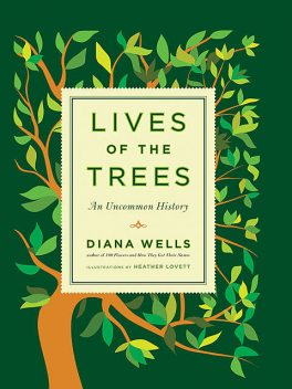 Lives of the Trees, Diana Wells