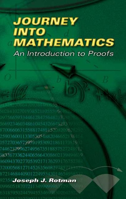 Journey into Mathematics, Joseph J.Rotman