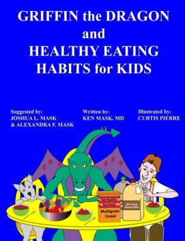 Griffin the Dragon and Healthy Eating Habits for Kids, Ken Mask
