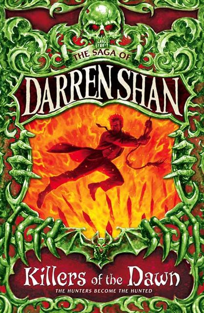 Killers of the Dawn (The Saga of Darren Shan, Book 9), Darren Shan