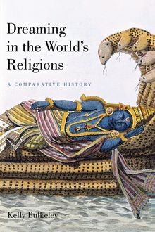 Dreaming in the World's Religions, Kelly Bulkeley