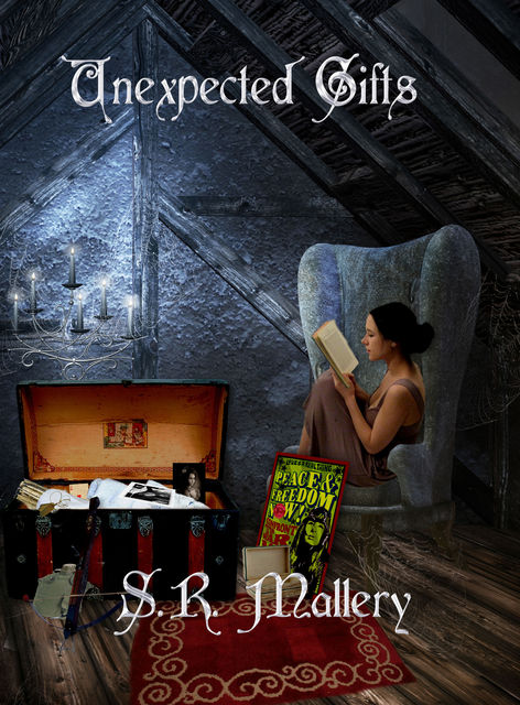 Unexpected Gifts, S.R.Mallery