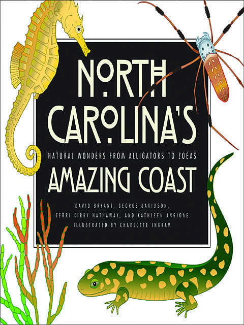 North Carolina's Amazing Coast, George Davidson, David Bryant, Kathleen Angione, Terri Kirby Hathaway