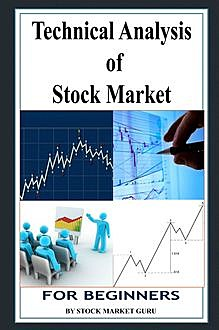 Technical Analysis of Stock Market for Beginners, Stock Market Guru
