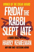 Friday The Rabbi Slept Late, Harry Kemelman