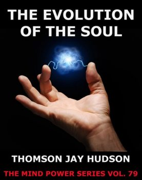The Evolution Of The Soul, Thomas Jay Hudson