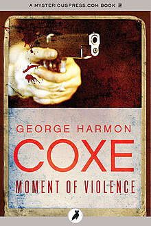 Moment of Violence, George Harmon Coxe