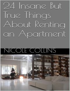 24 Insane But True Things About Renting an Apartment, Nicole Collins