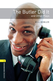 The Butler Did It and Other Plays, Bill Bowler
