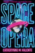 Space Opera, Catherynne Valente