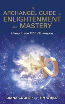 The Archangel Guide to Enlightenment and Mastery, Cooper, Tim, Diana, Whild