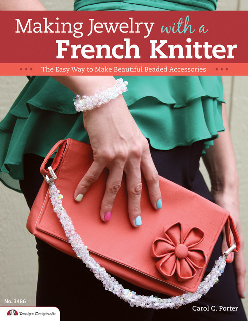 Making Jewelry with a French Knitter, Carol Porter