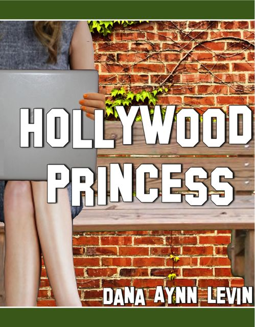 Hollywood Princess, Dana Aynn Levin