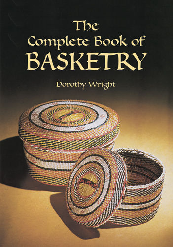 The Complete Book of Basketry, Dorothy Wright