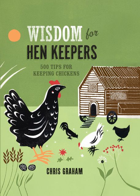 Wisdom for Hen Keepers, Chris Graham