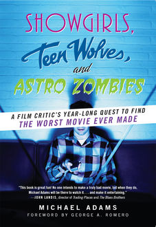 Showgirls, Teen Wolves, and Astro Zombies, Michael Adams