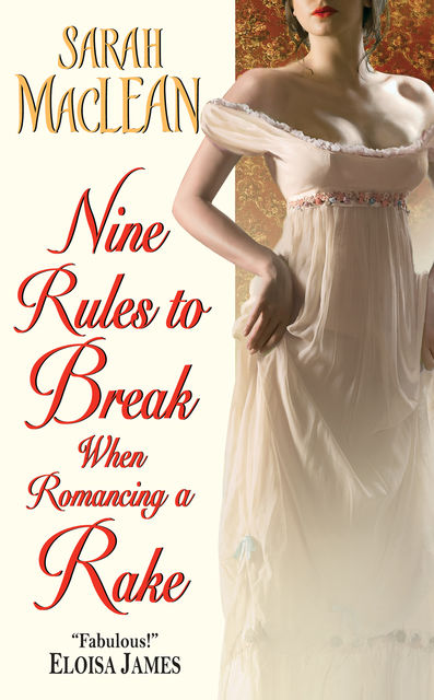 Nine Rules to Break When Romancing a Rake, Sarah Maclean