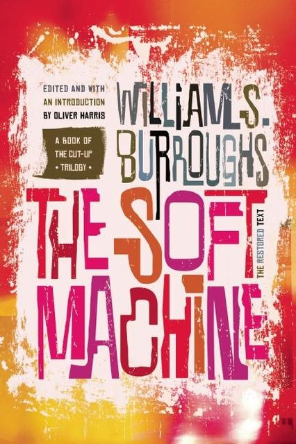 The Soft Machine, William Burroughs