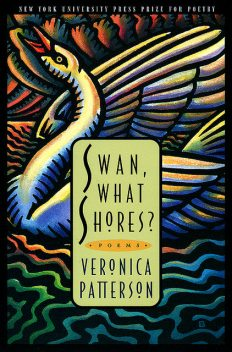 Swan, What Shores?, Veronica Lee Patterson