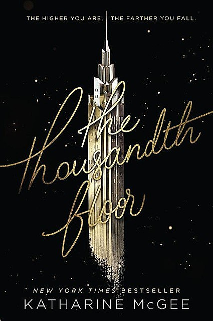 The Thousandth Floor, Katharine McGee