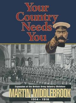 Your Country Needs You, Martin Middlebrook