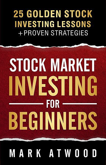 Stock Market Investing For Beginners, Mark Atwood