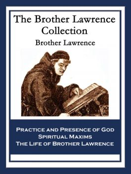The Brother Lawrence Collection, Brother Lawrence