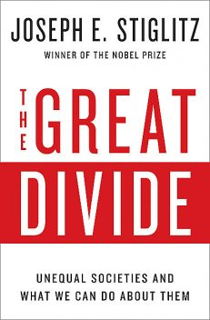 The Great Divide: Unequal Societies and What We Can Do About Them, Joseph Stiglitz