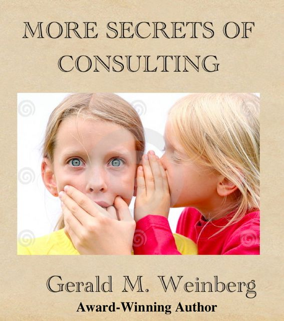 More Secrets of Consulting, Weinberg Gerald
