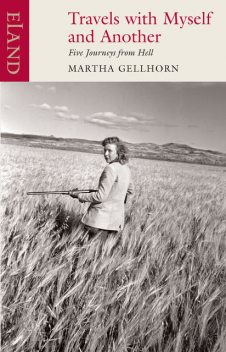 Travels with Myself and Another, Martha Gellhorn