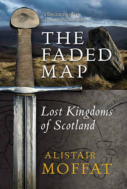 The Faded Map, Alistair Moffat