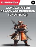 Game Guide for Dragon Age Inquisition (Unofficial), Fusion Media