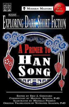 Exploring Dark Short Fiction #5, Michael Arnzen, Eric J. Guignard, Han Song