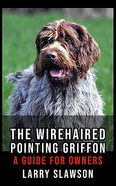 The Wirehaired Pointing Griffon, Larry Slawson
