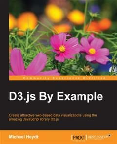D3.js By Example, Michael Heydt
