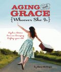 Aging with Grace, Mary McHugh