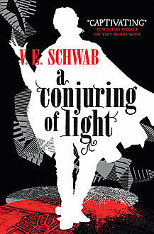 A Conjuring of Light, V.E.Schwab
