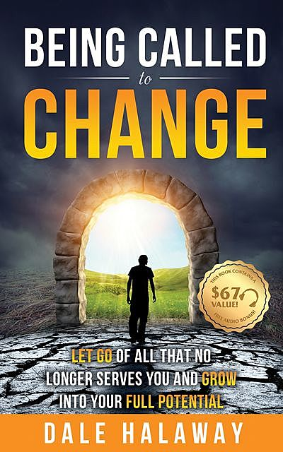 Being Called to Change, Dale Halaway
