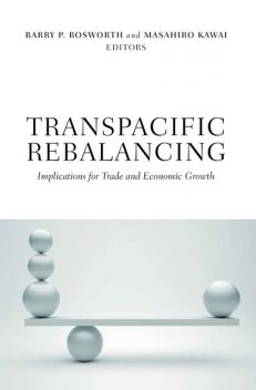 Transpacific Rebalancing, Barry P. Bosworth, Masahiro Kawai