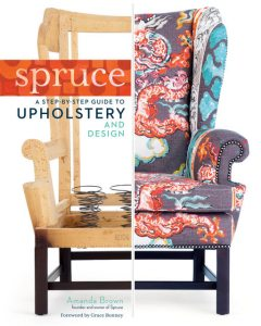 Spruce: A Step-by-Step Guide to Upholstery and Design, Amanda Brown