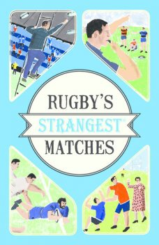 Rugby's Strangest Matches, John Griffiths