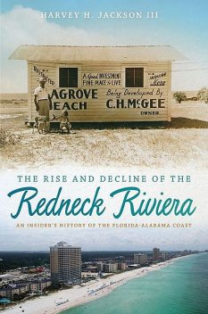 The Rise and Decline of the Redneck Riviera, Harvey H. Jackson III