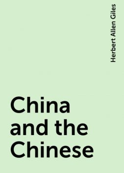 China and the Chinese, Herbert Allen Giles