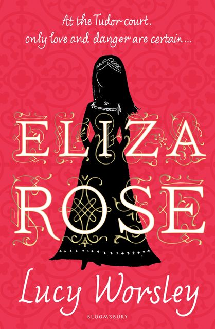 Eliza Rose, Lucy Worsley