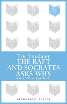 Raft, The / Socrates Asks Why, Eric Linklater