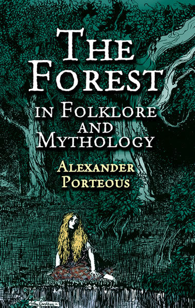 The Forest in Folklore and Mythology, Alexander Porteous