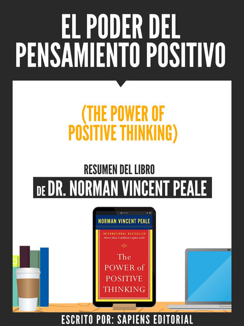 El Poder Del Pensamiento Positivo (The Power Of Positive Thinking) – Resumen Del Libro De Dr. Norman Vincent Peale, Usuario